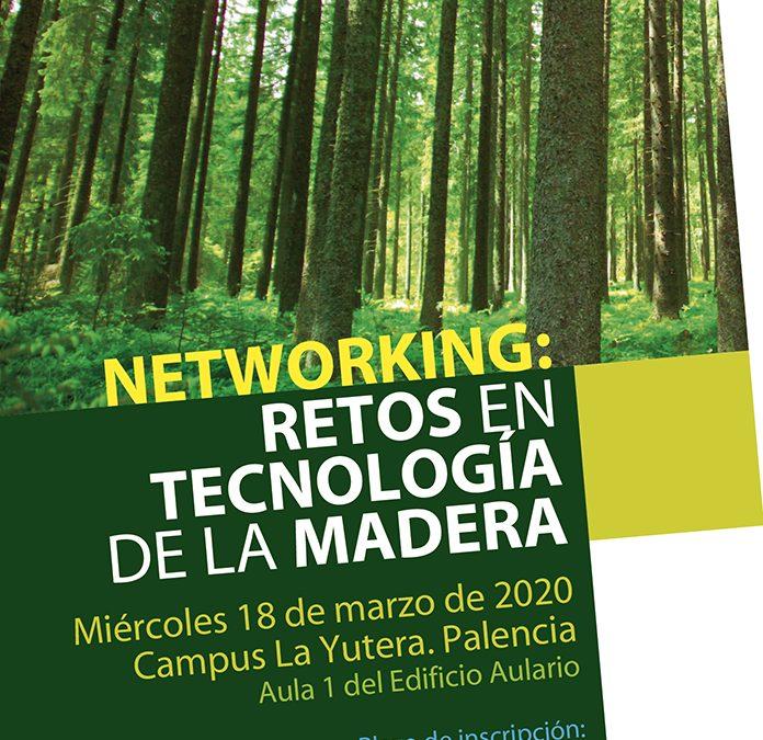 NETWORKING: Retos en tecnología de la madera