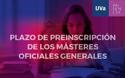 La UVa abre el miércoles 20 el primer plazo de preinscripción de los másteres oficiales generales